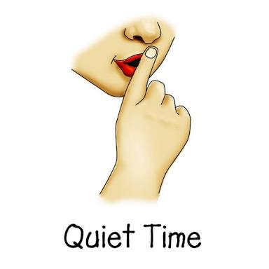 WHAT IS QUIET TIME? AND WHY?