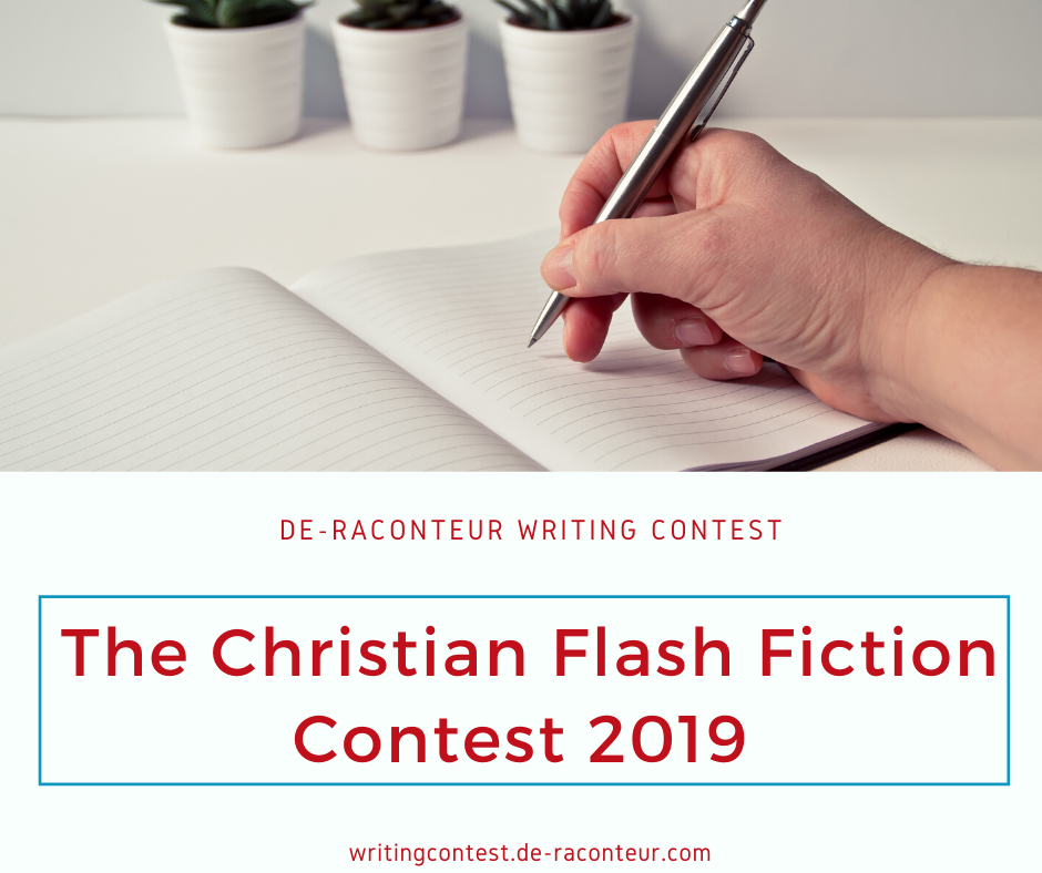 De-Raconteur Writing Contest 2019 (The Christian Flash Fiction Contest 2019)