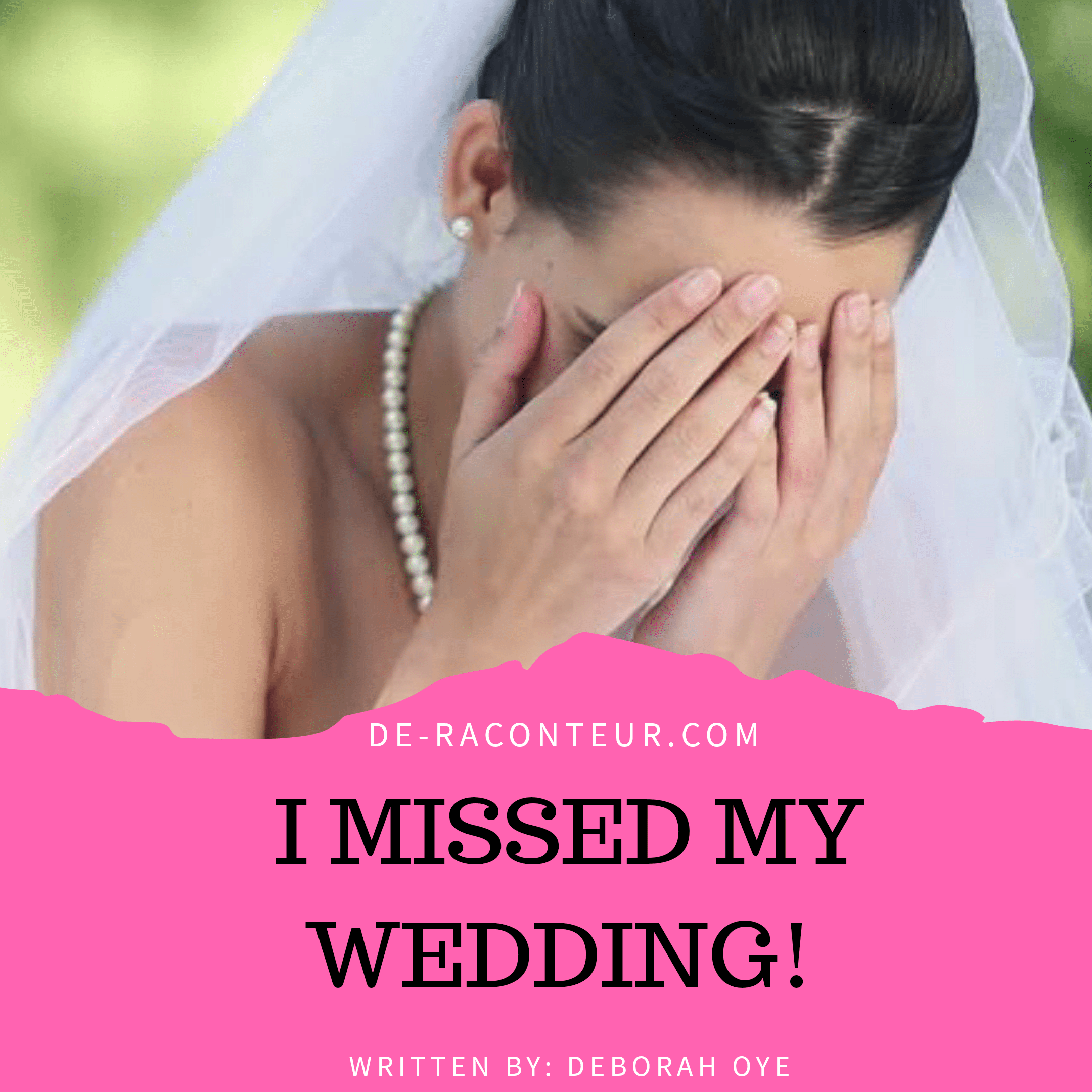 I MISSED MY WEDDING (A short inspiring story)
