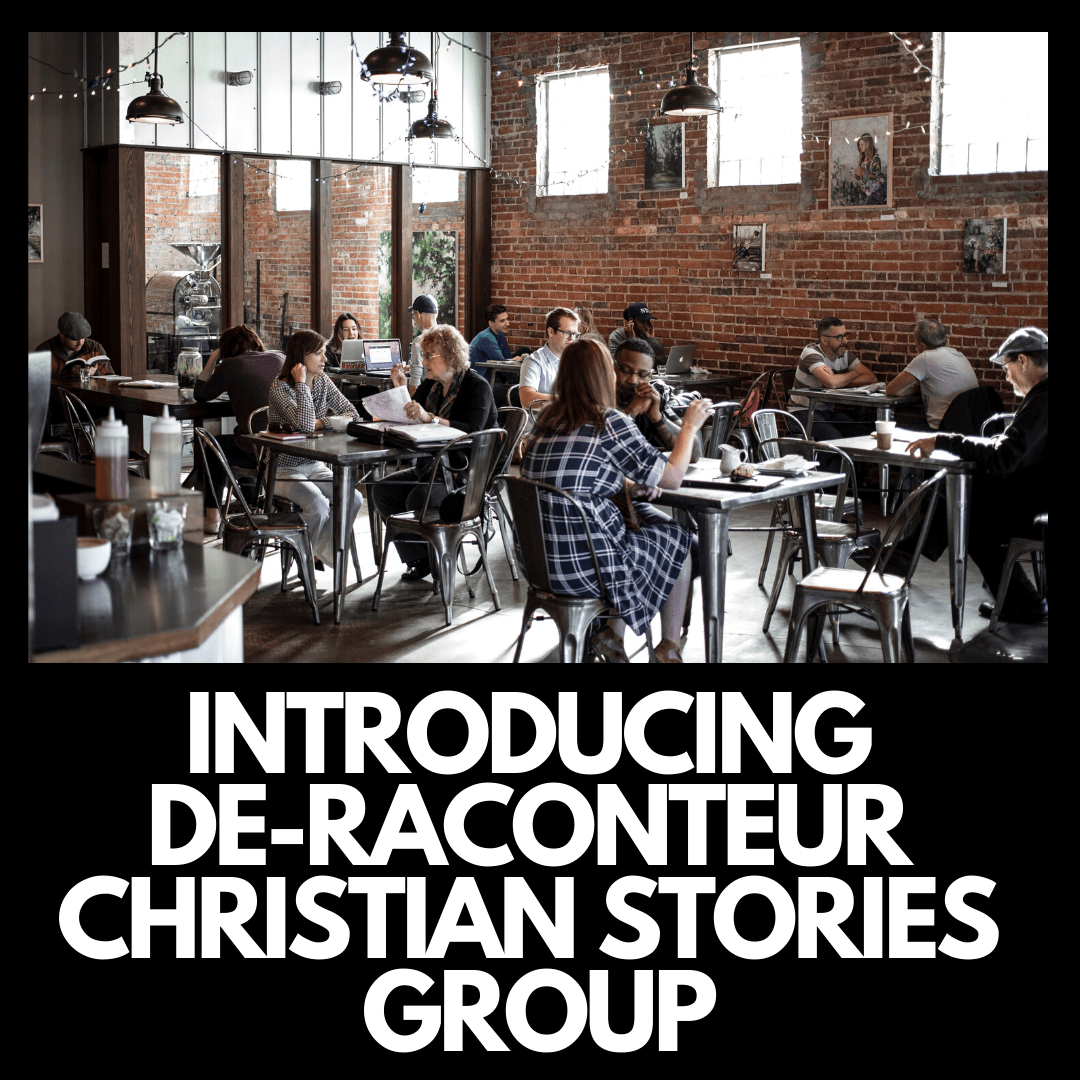 INTRODUCING DE-RACONTEUR CHRISTIAN STORIES GROUP