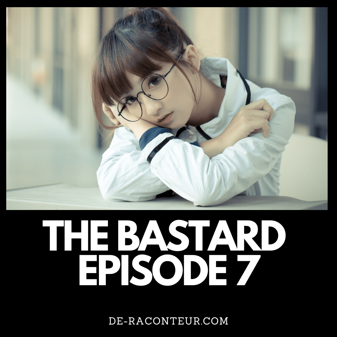 THE BASTARD EPISODE 7 BY DE-RACONTEUR