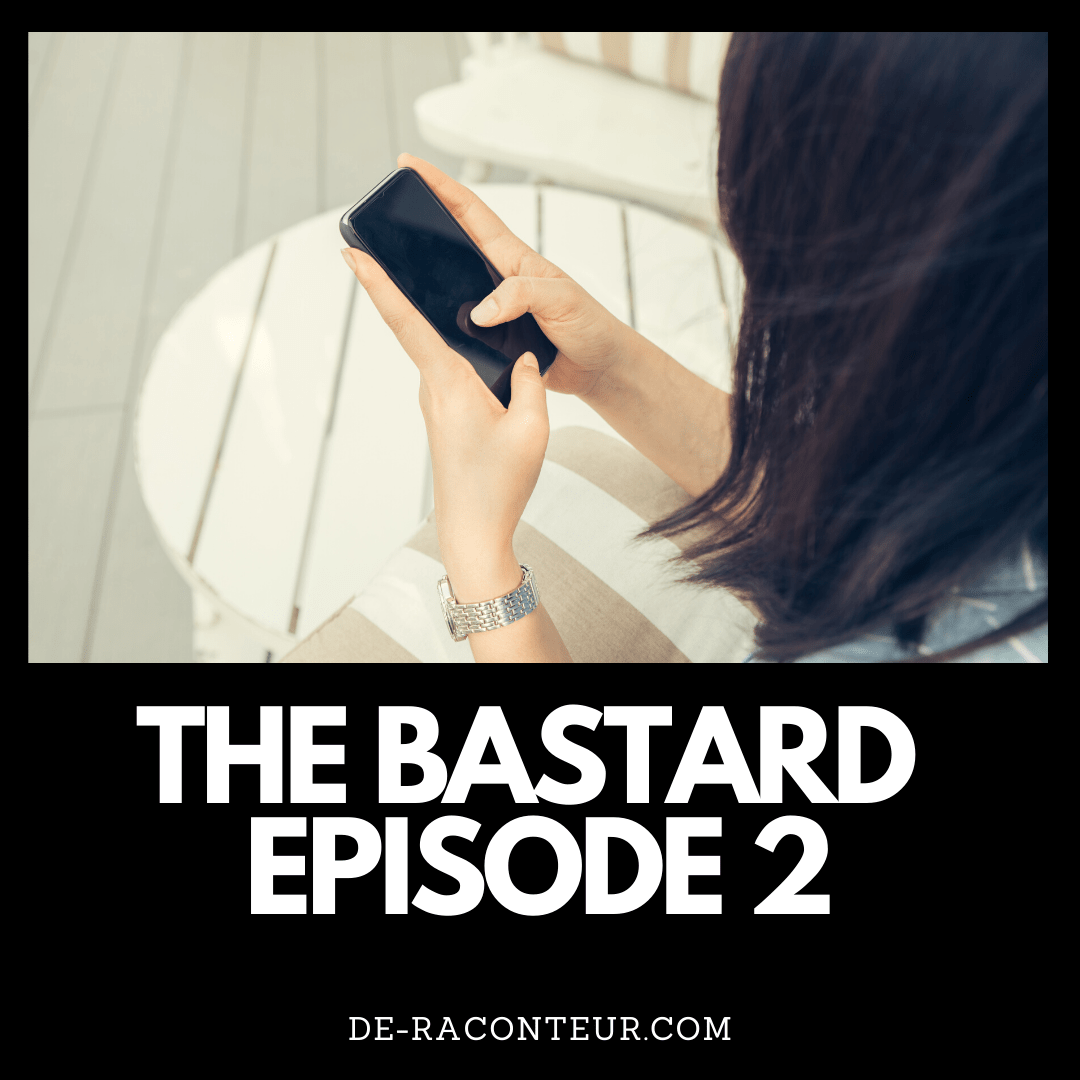 THE BASTARD EPISODE 2 BY DE-RACONTEUR