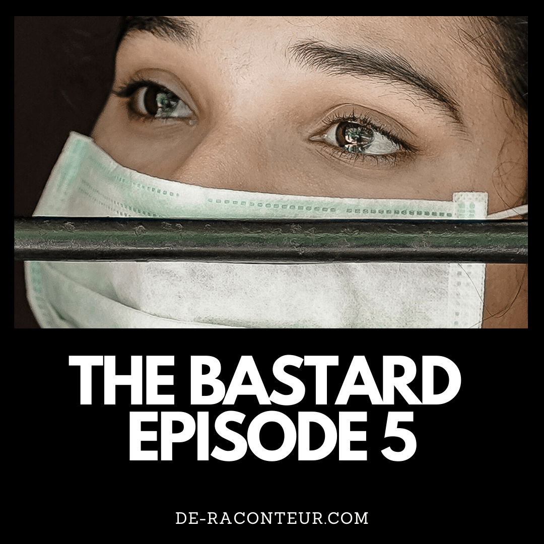 THE BASTARD EPISODE 5 BY DE-RACONTEUR