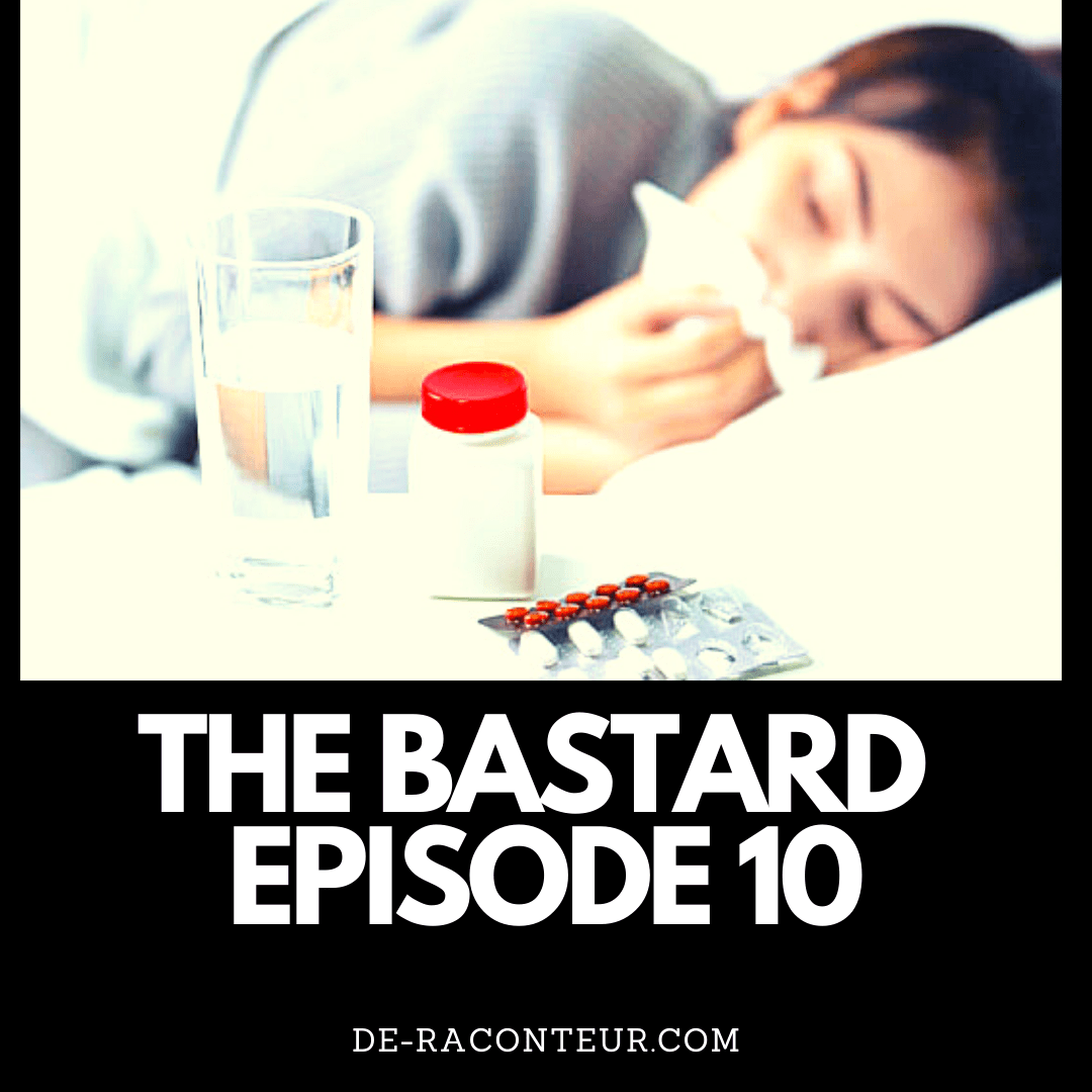 THE BASTARD EPISODE 10 BY DE-RACONTEUR