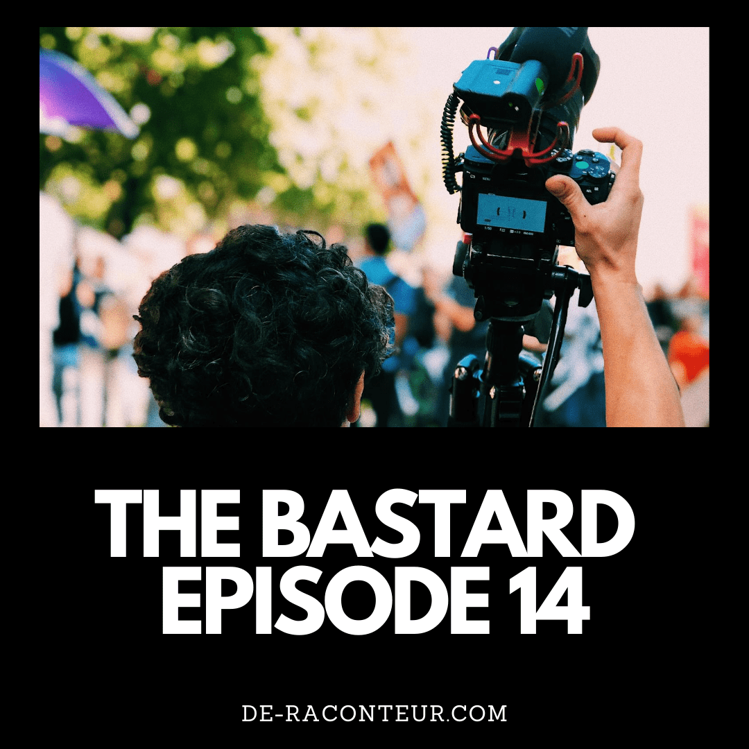 THE BASTARD EPISODE 14 BY DE-RACONTEUR